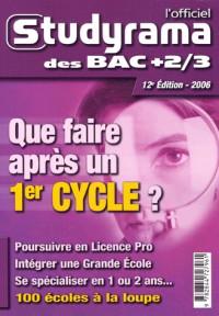 L'officiel Studyrama des Bac +2/3 Edition 2006 : Que faire après un 1er cycle ?