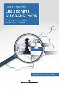 Les Secrets du Grand Paris: Zoom sur un processus de décision publique