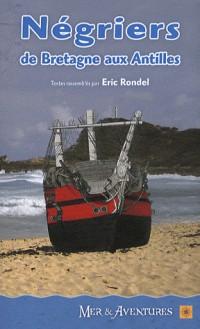 Négriers : De la Bretagne aux Antilles
