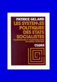 Les systèmes politiques des états socialistes, tome 2 : Transposition et transformation du modèle soviétique