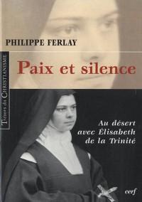 Paix et silence : Au désert avec Elisabeth de la Trinité