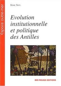 Evolution institutionnelle et politique des Antilles : Le cas de la Martinique