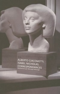 Alberto Giacometti, Isabel Nicholas, correspondances