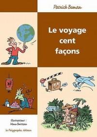 Le Voyage cent façons