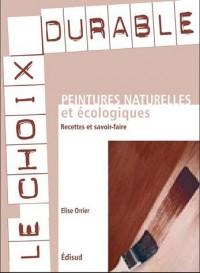Peintures écologiques : Recettes et savoir-faire