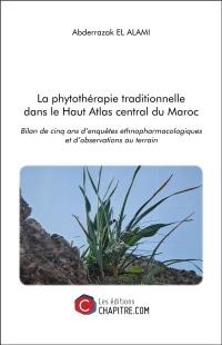 La phytothérapie traditionnelle dans le Haut Atlas central du Maroc - Bilan de cinq ans d'enquêtes ethnopharcologiques et d'observations au terrain