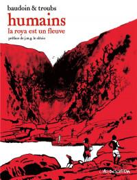 Humains : La Roya est un fleuve