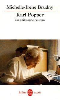 Karl Popper : un philosophe heureux : Essai de biographie intellectuelle
