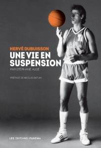 Hervé Dubuisson Une vie en suspension