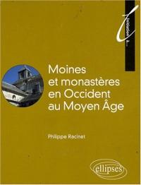 Moines et monastères en Occident au Moyen Age