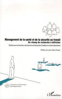 Management de la santé et de la sécurité au travail : Un champ de recherche à défricher