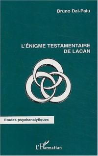 L'énigme testamentaire de Lacan