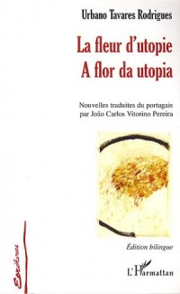 La Fleur D'utopie : Edition bilingue français-portugais