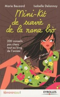 Mini-kit de survie de la nana bio : 200 conseils pas chers tout au long de l'année
