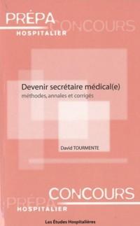 Devenir secrétaire médical(e) : Méthodes, annales et corrigés