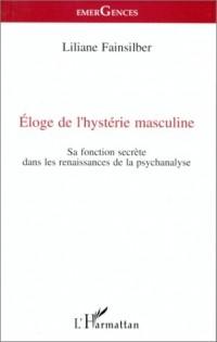 Eloge de l'hystérie masculine