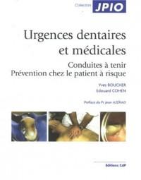 Urgences dentaires et médicales : Conduites à tenir - Prévention chez le patient à risque