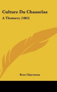 Culture Du Chasselas: A Thomery (1863)