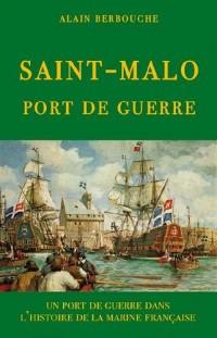 SAINT MALO UN PORT DE GUERRE DANS L'HISTOIRE