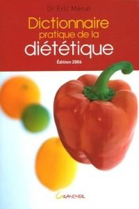 Dictionnaire pratique de la diététique