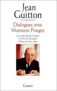 Dialogues avec Monsieur Pouget sur la pluralité des Mondes, le Christ des Evangiles, l'Avenir de notre espèce
