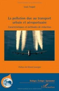 La pollution due au transport urbain et aéroportuaire : Caractéristiques et méthodes de réduction