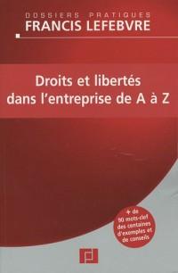 Droits et libertés dans l'entreprise de A à Z