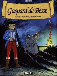 Gaspard de Besse, Tome 8 : Les illuminés d'Avignon