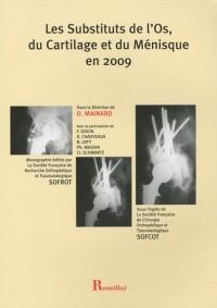 Les substituts de l'Os, du Cartilage et du Ménisque en 2009