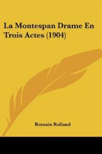 La Montespan Drame En Trois Actes (1904)