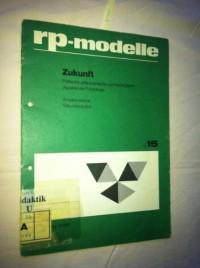 Zukunft - Politische, philosophische und theologische Aspekte der Futurologie rp-modelle Nr. 15 [Taschenbuch]