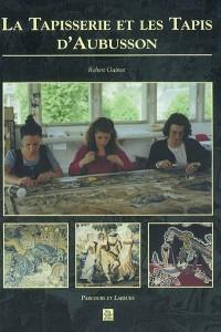 La tapisserie et le tapis d'Aubusson