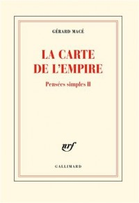 Pensées simples, II:La carte de l'empire