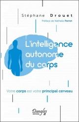L'intelligence autonome du corps - Votre corps est votre principal cerveau