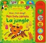 Avec mon doigt... Mon livre sonore - La jungle