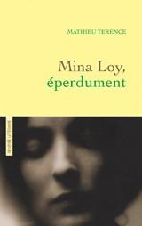 Mina Loy, éperdument: récit littéraire