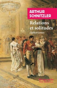 Relations et solitudes : Aphorismes
