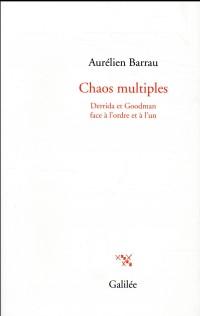 Chaos multiples : Derrida et Goodman face à l'ordre et à l'un