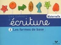 Les Cahiers d'écriture, tome 2 : Les Formes de base, moyenne et grande sections de maternelle