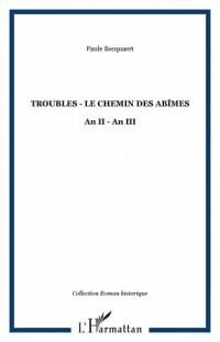 Troubles : Le chemin des abîmes An II-An III