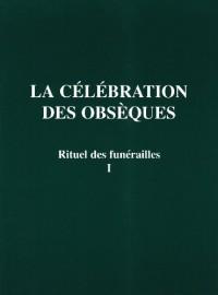 Rituel des funerailles celebration obseques t.1