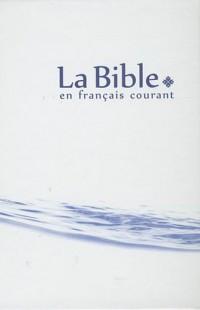 La Bible en français courant : Reliure rigide couleur compact