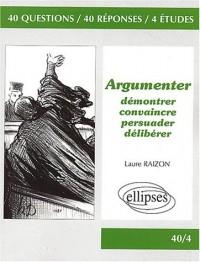 Argumenter : Démontrer, convaincre, persuader, délibérer
