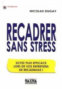 Recadrer sans stress