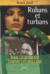 Rubans et turbans : Iran, la jeunesse contre les mollahs