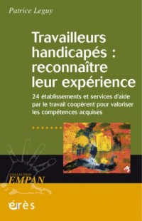 Travailleurs handicapés : reconnaître leur expérience : Vingt-quatre établissements et services d'aide par le travail coopèrent pour valoriser les compétences acquises