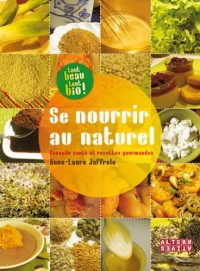 Se nourrir au naturel : Conseils santé et recettes gourmandes