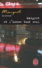 Maigret et l'homme tout seul [Poche]