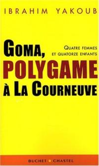 Goma, polygame à la Courneuve