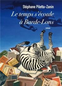 Le temps s'écoule à Barde-Lons : Retraits amoureux, ou les avatars d'Emilienne